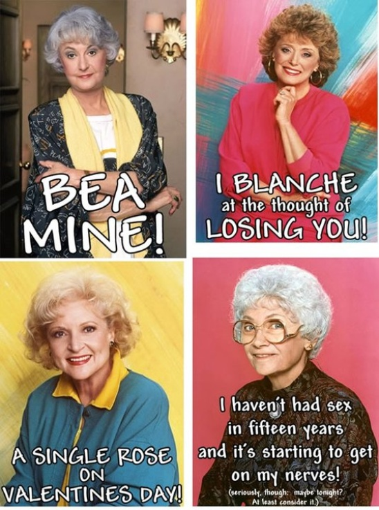 Golden Girls Valentines. You're Welcome.