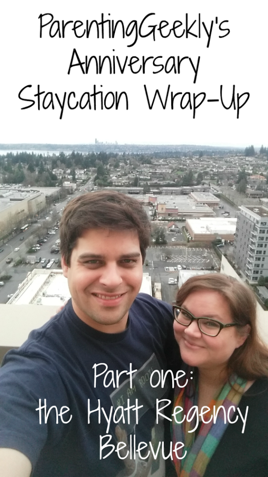 Our Anniversary Staycation: The Awesomeness of the Hyatt Regency Bellevue