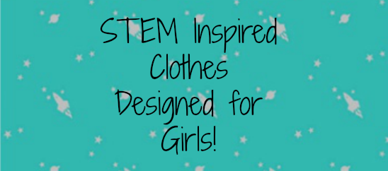 Science-y Clothes for Girls!