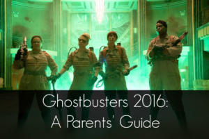Ghostbusters 2016 Parent's Guide